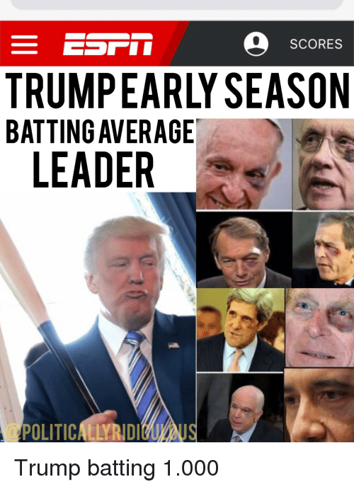Trump, Average, and Leader: SCORES  TRUMPEARLY SEASON  BATTING AVERAGE  LEADER  POLITICALLYRIDINS