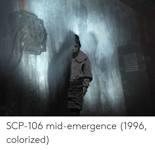 SCP-106 Mid-Emergence 1996 Colorized | Scp Meme on