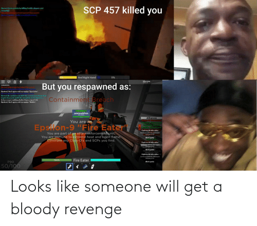 "Reinforcement: SCP 457 killed you  (Server) Score points by killing lustile players and  escaping!  579  Red Right Hand  felipeconga  Conta 15+  But you respawned as:  comandos.  [Server] felipeconga has joined the server!  [Server] Firebladeee1999 has lelt the serven  {System} Você agora está na equipe 'Spectator'.  [Serverl dicunoob2145 hasleftthe s  [Server] Be careful as an SCP! You cannot open doors that  require keycards (with the exception of checkpoints.)  [felipeconga]: nothing better than a cup of 106  {System} Você agora está na equipe 'Mobile'.  Breach  Containmen  FRIENDLY  pannoobfree  (Fire Eater)  100%  Alliances  Class-D Personnel  Facility Personnel  Security Detail  B Mobile Task Force  You are an  Epslon-9 ""Fire Eater  Captura de tela salva  You are part of an elite reinforcement unit.  You are immune to extreme heat and open flame.  Eliminate any Class-D's and SCPS you find.  Confira sua pasta de capturas de  tela para vė-la.  Abrr pasta  Captura de tela salva  Confira sua paste de cap turas de  tela para ve-la.  Press (B) to open/close  Abrir pasta  Press LE on doors to  open/close them  Captura de tela salvaour  Confira sua pasta de capturas de  tela para vė-la.  Fire Eater  100%  100%  P90  Abrir pasta  50/100 Looks like someone will get a bloody revenge"