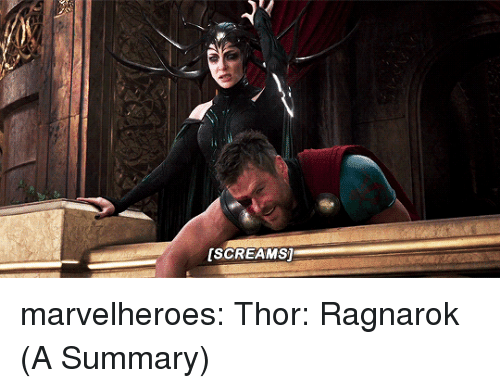 Target, Tumblr, and Blog: [SCREAMS marvelheroes:  Thor: Ragnarok (A Summary)