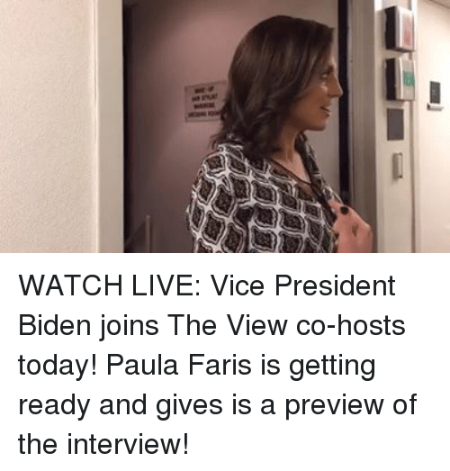 President Biden: se mar WATCH LIVE: Vice President Biden joins The View co-hosts today! Paula Faris is getting ready and gives is a preview of the interview!