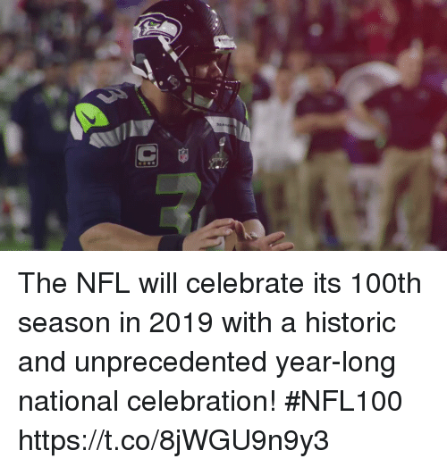 Memes, Nfl, and 🤖: SEA The NFL will celebrate its 100th season in 2019 with a historic and unprecedented year-long national celebration! #NFL100 https://t.co/8jWGU9n9y3