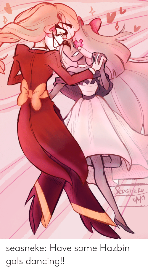 Dancing: seasneke:  Have some Hazbin gals dancing!!