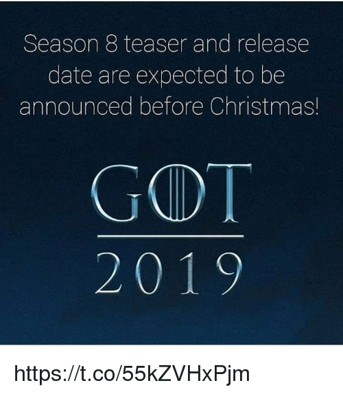 teaser: Season 8 teaser and release  date are expected to be  announced before Christmas!  GOT https://t.co/55kZVHxPjm