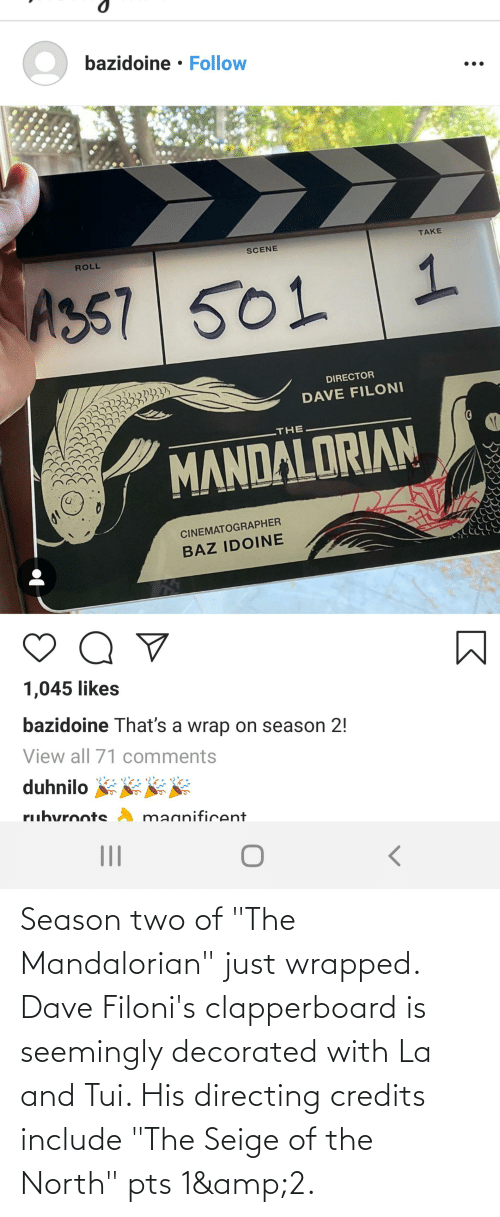"""seemingly: Season two of """"The Mandalorian"""" just wrapped. Dave Filoni's clapperboard is seemingly decorated with La and Tui. His directing credits include """"The Seige of the North"""" pts 1&2."""