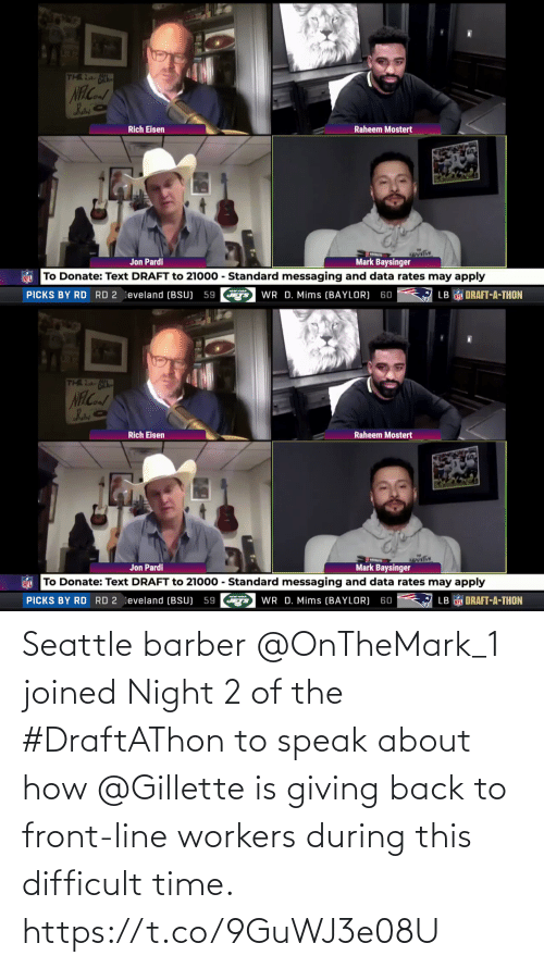 Barber: Seattle barber @OnTheMark_1 joined Night 2 of the #DraftAThon to speak about how @Gillette is giving back to front-line workers during this difficult time. https://t.co/9GuWJ3e08U