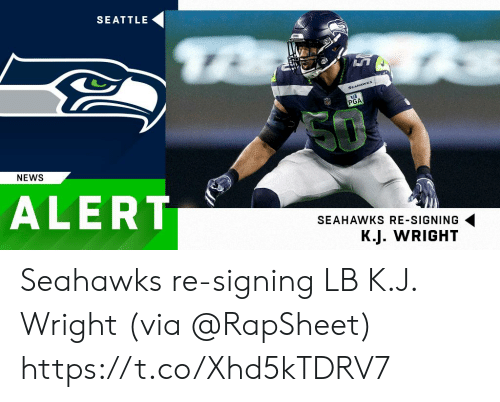 Memes, News, and Seahawks: SEATTLE  SE  PGA  NEWS  ALERT  SEAHAWKS RE-SIGNING  K.J. WRIGHT Seahawks re-signing LB K.J. Wright (via @RapSheet) https://t.co/Xhd5kTDRV7