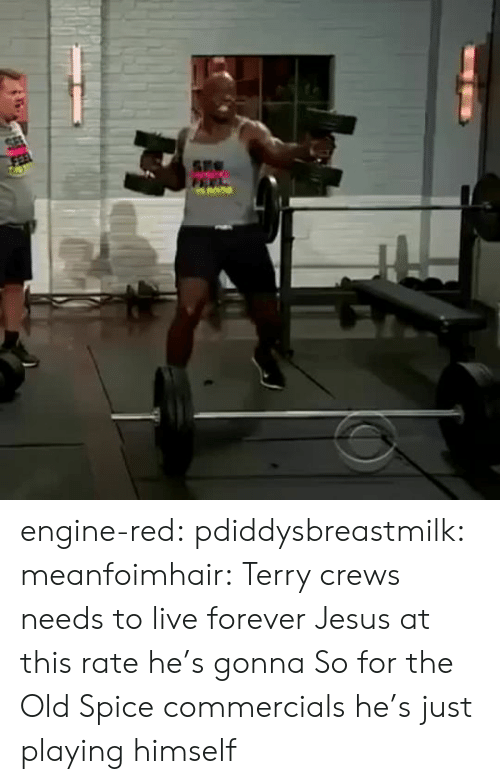 Crews: SEC engine-red:  pdiddysbreastmilk:  meanfoimhair:  Terry crews needs to live forever  Jesus  at this rate he's gonna   So for the Old Spice commercials he's just playing himself