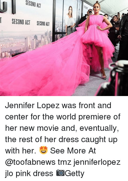Jennifer Lopez: SECOND ACT  ISECOND ACT SECOND ACI Jennifer Lopez was front and center for the world premiere of her new movie and, eventually, the rest of her dress caught up with her. 🤩 See More At @toofabnews tmz jenniferlopez jlo pink dress 📷Getty