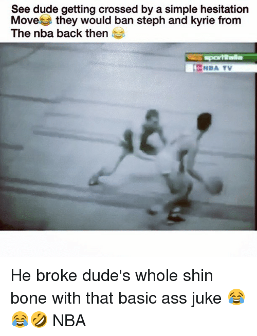 juke: See dude getting crossed by a simple hesitation  Move  they would ban steph and kyrie from  The nba back then  NBA TV He broke dude's whole shin bone with that basic ass juke 😂😂🤣 NBA