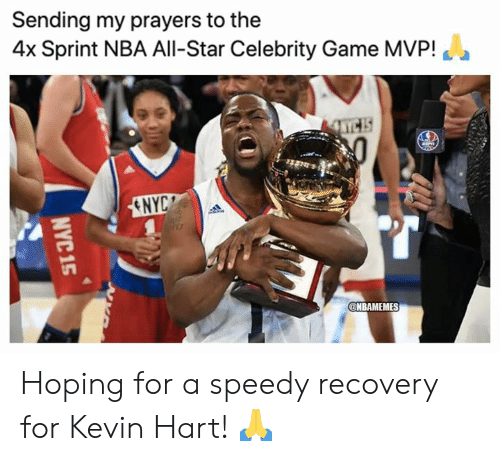 Nbamemes: Sending my prayers to the  4x Sprint NBA All-Star Celebrity Game MVP!  ENYC  @NBAMEMES  NYC 15 Hoping for a speedy recovery for Kevin Hart! 🙏