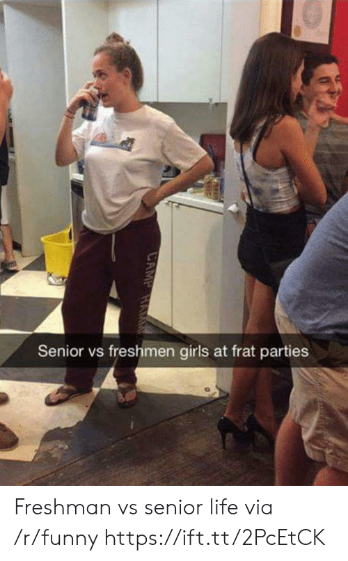 freshmen: Senior vs freshmen girls at frat parties Freshman vs senior life via /r/funny https://ift.tt/2PcEtCK