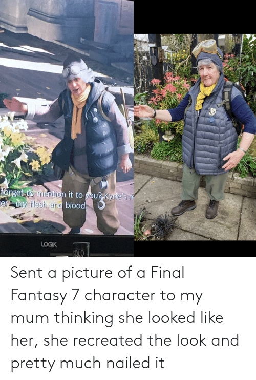 the look: Sent a picture of a Final Fantasy 7 character to my mum thinking she looked like her, she recreated the look and pretty much nailed it