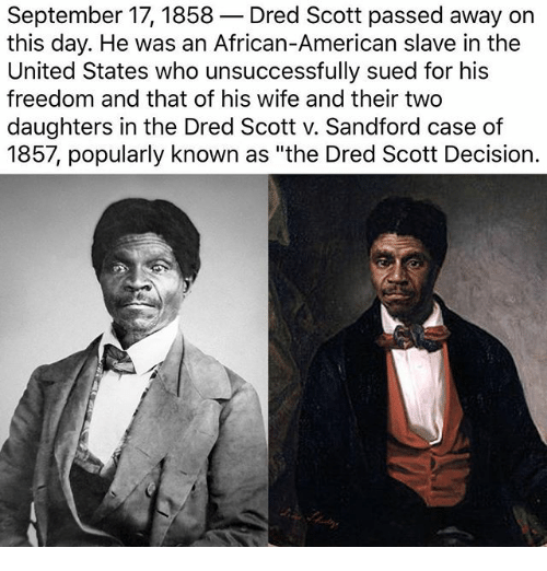 the case of dred scott a former slave Who was dred scott he was the former slave who took his case for freedom to the supreme court but sadly lost the case (although here's a bittersweet ending: although he was returned to slavery immediately after the case, he was freed a few years before his death).