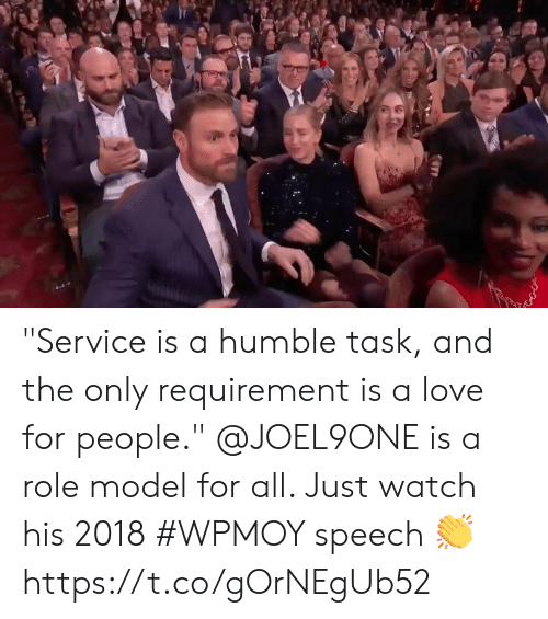 "Love, Memes, and Humble: ""Service is a humble task, and the only requirement is a love for people.""  @JOEL9ONE is a role model for all. Just watch his 2018 #WPMOY speech 👏 https://t.co/gOrNEgUb52"