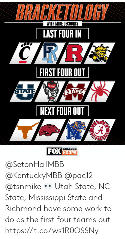 Mississippi: @SetonHallMBB @KentuckyMBB @pac12 @tsnmike 👀 Utah State, NC State, Mississippi State and Richmond have some work to do as the first four teams out https://t.co/ws1R0OSSNy