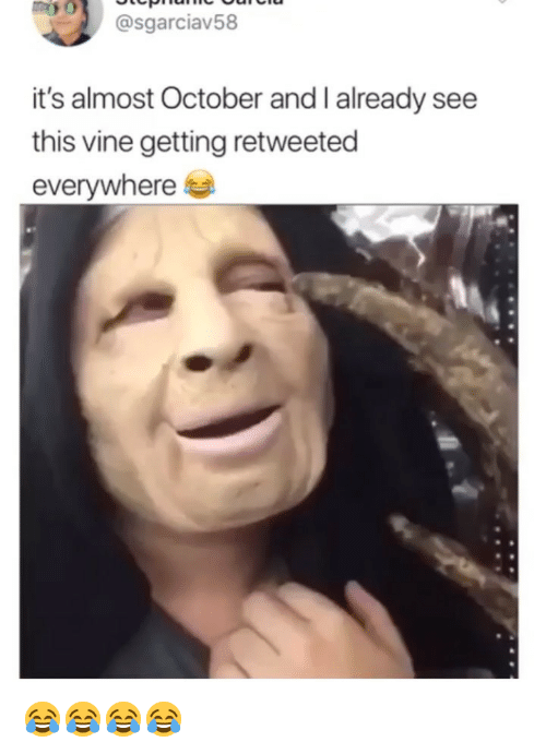 Vine, Girl Memes, and October: @sgarciav58  it's almost October and I already see  this vine getting retweeted  everywhere 😂😂😂😂