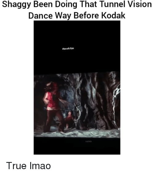 Tunnel Vision: Shaggy Been Doing That Tunnel Vision  Dance Way Before Kodak  Ahoodclips True lmao