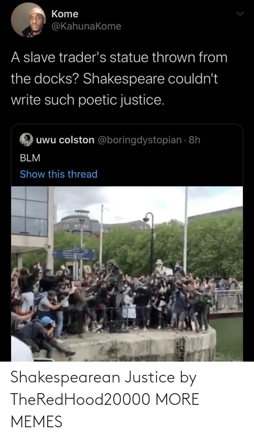 Justice: Shakespearean Justice by TheRedHood20000 MORE MEMES