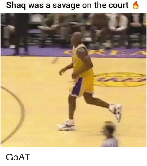 Funny, Savage, and Shaq: Shaq was a savage on the court 6 GoAT