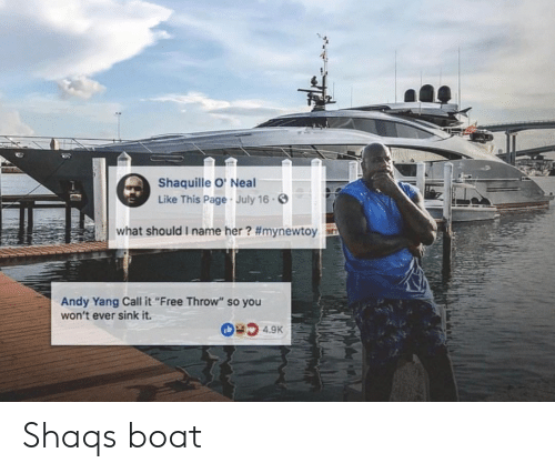 """Neal: Shaquille O' Neal  Like This Page July 16.  what should i name her? #mynewtoy  Andy Yang Call it""""Free Throw"""" so you  won't ever sink it. Shaqs boat"""