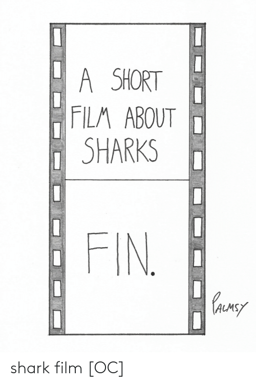 Shark: shark film [OC]
