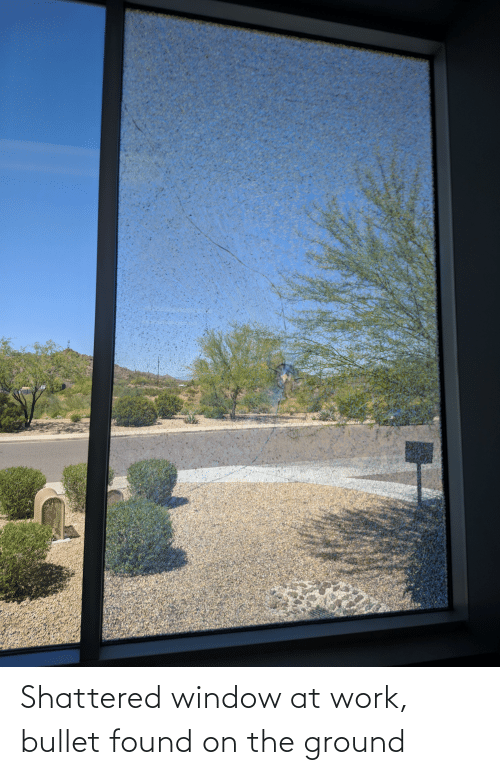 Bullet: Shattered window at work, bullet found on the ground