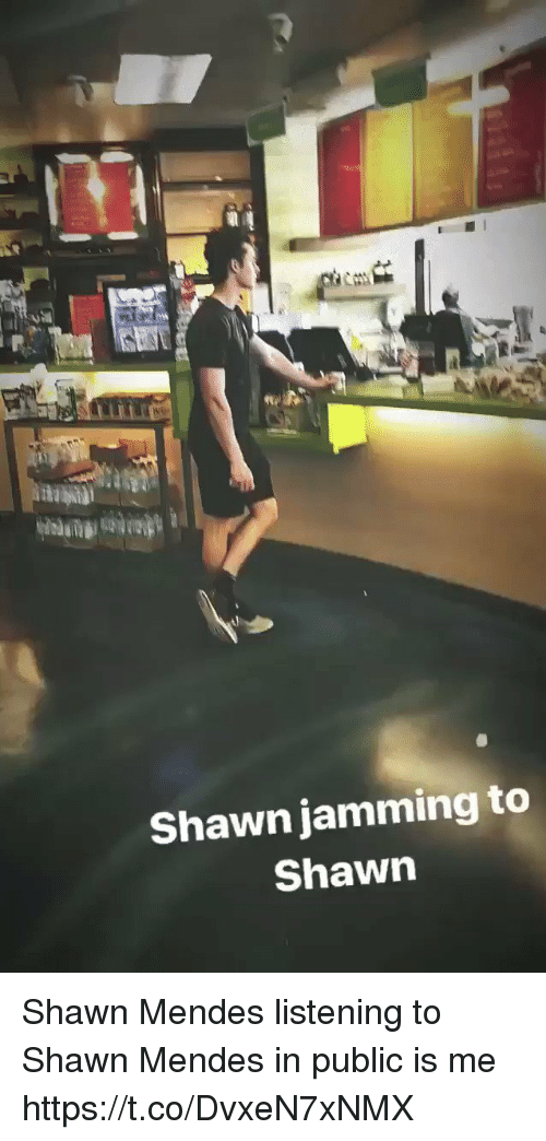 jamming: Shawn jamming to  Shawn Shawn Mendes listening to Shawn Mendes in public is me https://t.co/DvxeN7xNMX