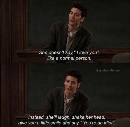 """Head, Love, and I Love You: She doesn't say,""""I love you"""",  like a normal person.  @moviesandtvlines  Instead, she'll laugh, shake her head,  give you a little smile and say """"You're an idiot"""""""