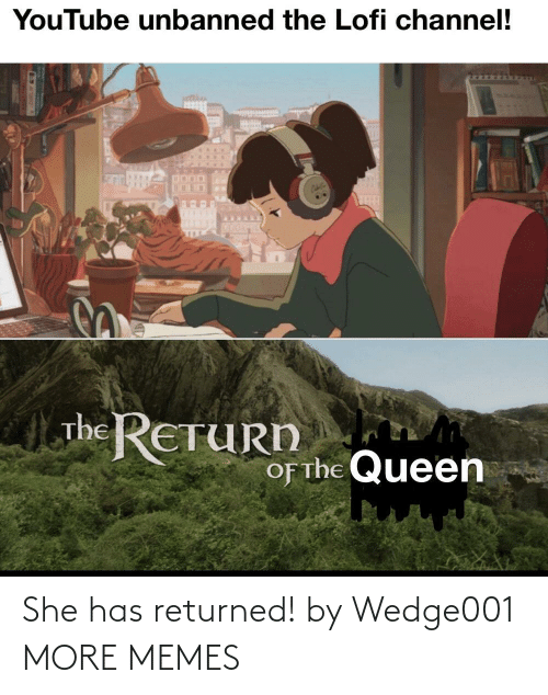 She Has: She has returned! by Wedge001 MORE MEMES