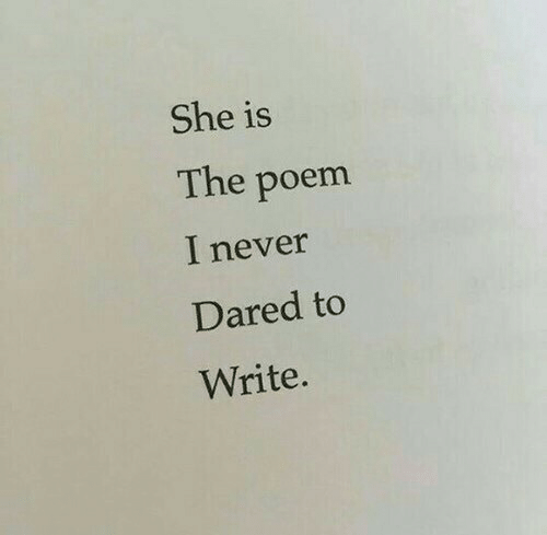 poem: She is  The poem  I never  Dared to  Write.
