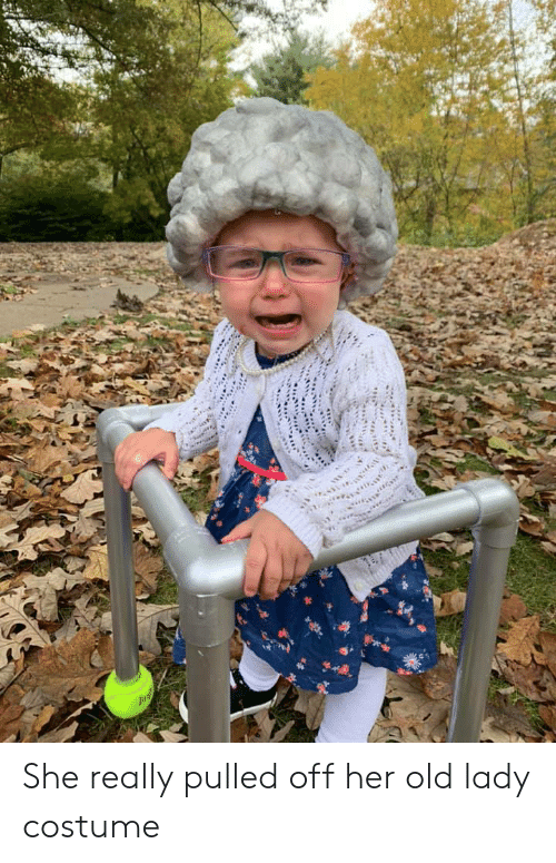 Old, Her, and She: She really pulled off her old lady costume