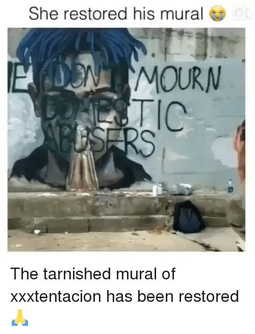Mourn: She restored his mural  or  MOURN The tarnished mural of xxxtentacion has been restored 🙏
