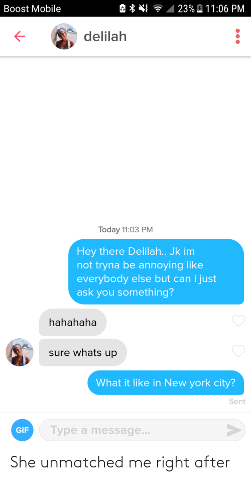 Me: She unmatched me right after