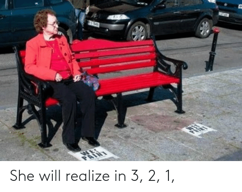 3 2: She will realize in 3, 2, 1,