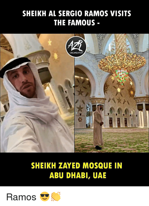 abu: SHEIKH AL SERGIO RAMOS VISITS  THE FAMOUS -  ORGANIZATION  SHEIKH ZAYED MOSQUE IN  ABU DHABI, UAE Ramos 😎👏