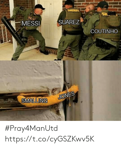 coutinho: SHERIFF  MESS  SUAREZ  COUTINHO  SMALLING #Pray4ManUtd https://t.co/cyGSZKwv5K