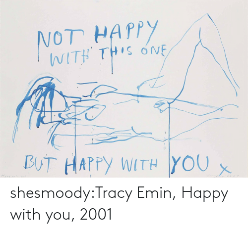 Tumblr, Blog, and Happy: shesmoody:Tracy Emin, Happy with you, 2001