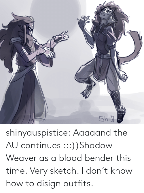 Tumblr, Blog, and How To: shinyauspistice:  Aaaaand the AU continues :::))Shadow Weaver as a blood bender this time. Very sketch. I don't know how to disign outfits.