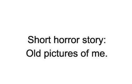Pictures, Old, and Horror: Short horror story:  Old pictures of me.