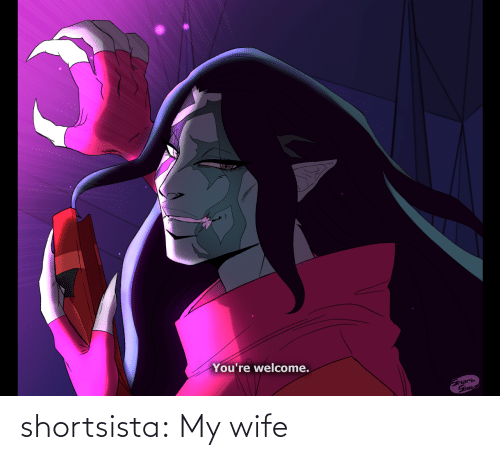 Wife: shortsista:  My wife
