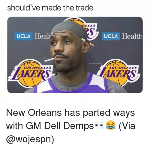 Basketball, Dell, and Nba: should've made the trade  GELES  UCLA Healt  UCLA Health  LOS ANGELES  LOSNGELES New Orleans has parted ways with GM Dell Demps👀😂 (Via @wojespn)