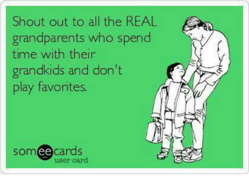Ee Cards: Shout out to all the REAL  fa  grandparents who spend  time with their  grandkids and don't  play favorites.  Som ee  cards  user card