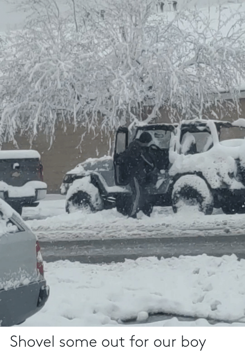 Jeep: Shovel some out for our boy