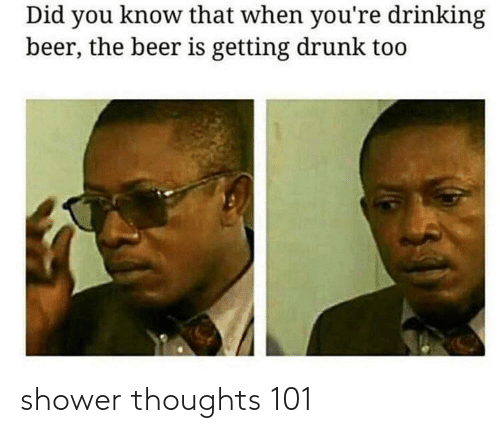 Shower, Shower Thoughts, and  Thoughts: shower thoughts 101