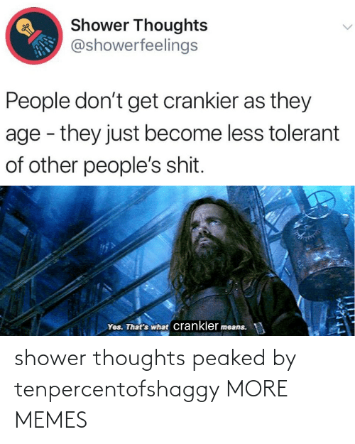 Shower thoughts: shower thoughts peaked by tenpercentofshaggy MORE MEMES