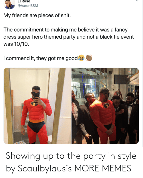 the party: Showing up to the party in style by Scaulbylausis MORE MEMES