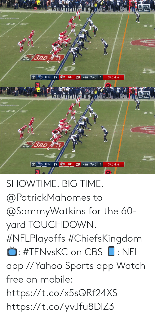 yahoo sports: SHOWTIME. BIG TIME.  @PatrickMahomes to @SammyWatkins for the 60-yard TOUCHDOWN. #NFLPlayoffs #ChiefsKingdom  📺: #TENvsKC on CBS 📱: NFL app // Yahoo Sports app Watch free on mobile: https://t.co/x5sQRf24XS https://t.co/yvJfu8DlZ3