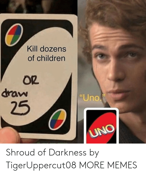darkness: Shroud of Darkness by TigerUppercut08 MORE MEMES