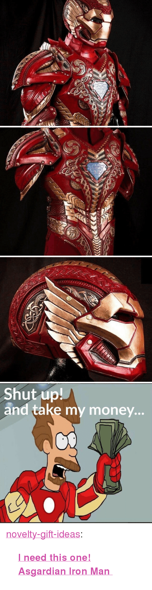 "Asgardian: Shut up!  and take my money... <p><a href=""https://novelty-gift-ideas.tumblr.com/post/160150765313/i-need-this-one-asgardian-iron-man"" class=""tumblr_blog"">novelty-gift-ideas</a>:</p><blockquote><p><b><a href=""https://novelty-gift-ideas.com/prince-armory-custom-creations/"">  I need this one! Asgardian Iron Man  </a></b><br/></p></blockquote>"